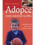Schoolerová, Jayne E.: Adopce. Vztah založený na slibu